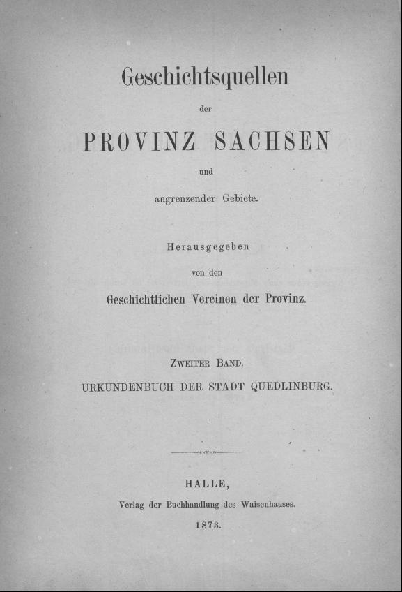 HisBest_derivate_00006357/ThG_136305644_Geschichtsquellen_Provinz_Sachsen_1873_02_01_0000.TIF