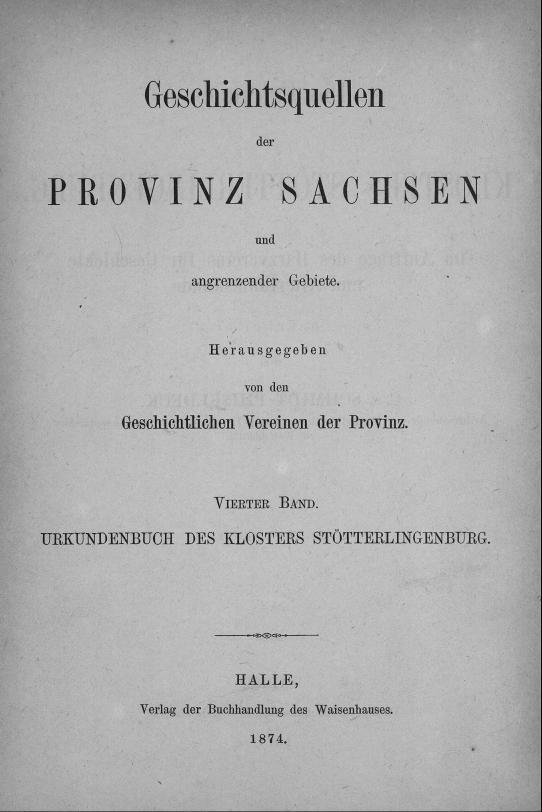 HisBest_derivate_00006406/ThG_136305709_Geschichtsquellen_Provinz_Sachsen_1874_04_0001.tif